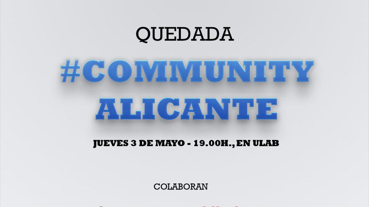 I Quedada #CommunityAlicante